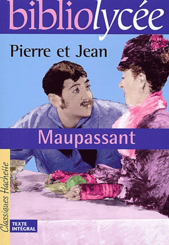 Guy de Maupassant - Pierre et Jean.