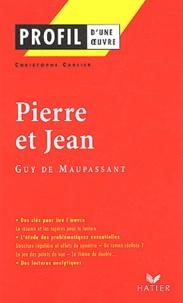 Guy de Maupassant et Christophe Carlier - Pierre et Jean.