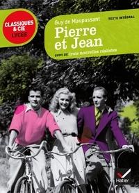 Guy de Maupassant - Pierre et Jean - Suivi de trois nouvelles réalistes.