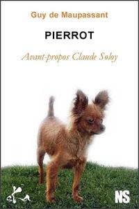 Guy De Maupassant - Pierrot - Avant-propos Claude Soloy.