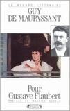 Guy de Maupassant - Pour Gustave Flaubert.