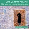 Guy De Maupassant et Gabrièle Valensi - Un million et autres nouvelles.