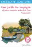 Guy de Maupassant - Une partie de campagne - Et autres nouvelles au bord de l'eau.