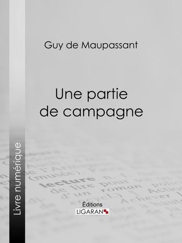 Guy De Maupassant et  Ligaran - Une partie de campagne.