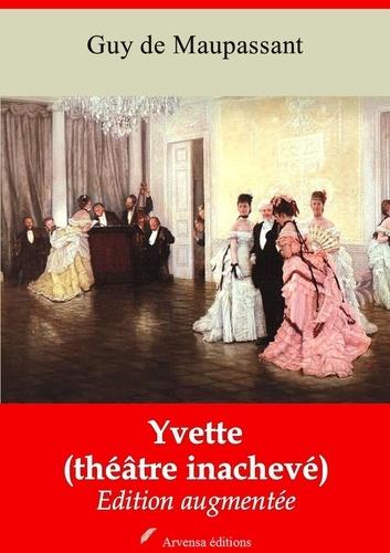 Yvette (théâtre inachevé) – suivi d'annexes. Nouvelle édition 2019