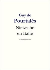 Guy De Pourtalès - Nietzsche en Italie.