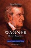 Guy de Pourtalès - Wagner - Histoire d'un artiste.