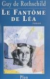 Guy de Rothschild - Le fantôme de Léa.