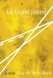 Guy de Saint-Roch - La ligne jaune.