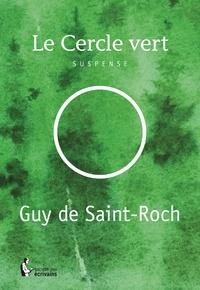 Guy de Saint-Roch - Le cercle vert.