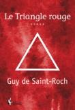 Guy de Saint-Roch - Le triangle rouge.