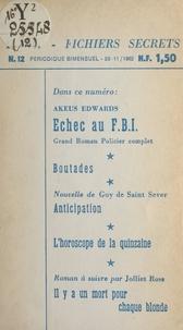 Guy de Saint Sever et Akeus Edwards - Échec au F.B.I. - Suivi de Boutades. Suivi de Anticipation. Suivi de Il y a un mort pour chaque blonde.