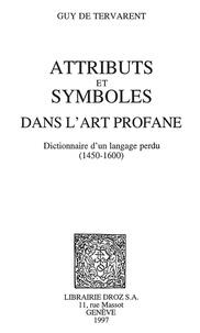 Guy de Tervarent - Attributs et symboles dans l'art profane - Dictionnaire d'un langage perdu (1450-1600).