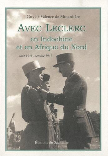 Avec Leclerc En Indochine Et En Afrique Du Nord Aout 1945 Octobre 1947