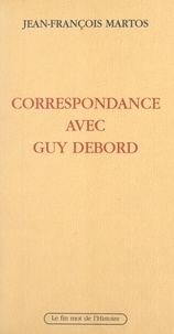 Guy Debord - Correspondance avec Guy Debord.