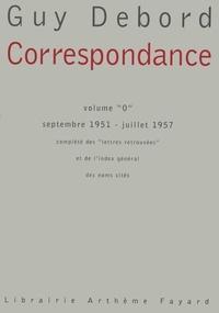 "Guy Debord - Correspondance - Volume ""0"" septembre 1951 - juillet 1957."