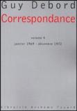 Guy Debord - Correspondance - Volume IV janvier 1969-décembre 1972.