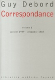 Guy Debord - Correspondance - Tome 6, Janvier 1979-Décembre 1987.