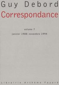 Guy Debord - Correspondance - Tome 7, Janvier 1988-Novembre 1994.