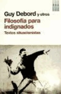 Guy Debord - Filosofía para indignados.
