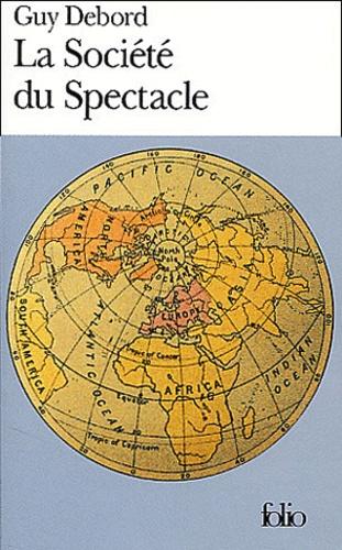 Guy Debord - La société du spectacle.