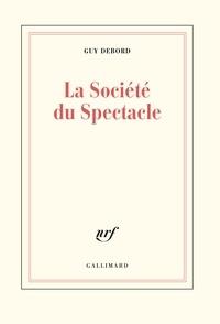 Téléchargement gratuit ebook format pdf La société du spectacle FB2 (Litterature Francaise) 9782070728039 par Guy Debord