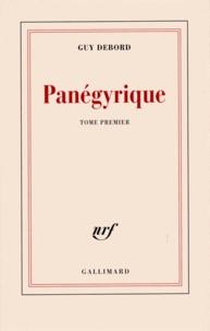 Guy Debord - Panégyrique - Tome 1.