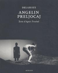 Guy Delahaye et Agnès Freschel - Angelin Preljocaj.