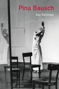 Guy Delahaye - Pina Bausch.