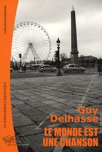 Guy Delhasse - Le monde est une chanson.