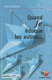 Guy Delhasse - Quand Je éduque les autres....