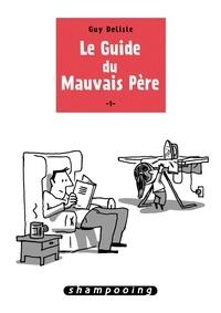 Guy Delisle - Le guide du mauvais père Tome 1 : .
