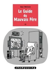 Guy Delisle - Le guide du mauvais père Tome 2 : .