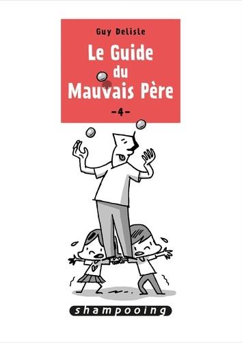 Guy Delisle - Le guide du mauvais père Tome 4 : .