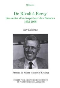 Guy Delorme - De Rivoli à Bercy - Souvenirs d'un inspecteur des finances, 1952-1998.