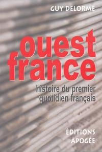Guy Delorme - Ouest-France - Histoire du premier quotidien français.