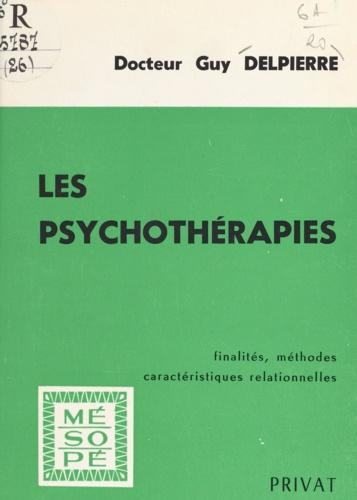 Les psychothérapies. Finalités, méthodes, caractéristiques relationnelles