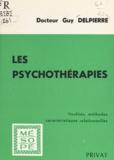 Guy Delpierre et Georges Hahn - Les psychothérapies - Finalités, méthodes, caractéristiques relationnelles.