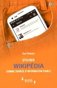 Guy Delsaut - Utiliser Wikipédia comme source d'information fiable.