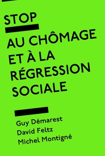 Guy Démarest et David Feltz - Stop au chômage et à la régression sociale.