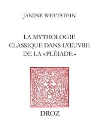 Guy Demerson - La mythologie classique dans l'œuvre de la «Pléiade».