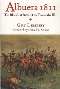 Guy Dempsey - Albuera 1811 - The Bloodiest Battle of the Peninsular War.