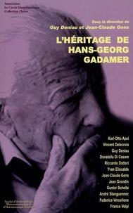 Guy Deniau et Jean-Claude Gens - L'héritage de Hans-Georg Gadamer.