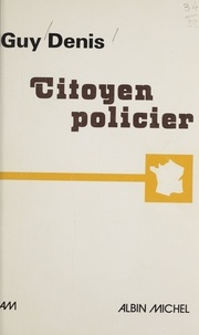 Guy Denis - Citoyen policier.