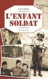 Guy Denis - L'enfant-soldat - De Bastogne à Berlin.