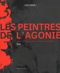 Guy Denis - Les peintres de l'agonie - Ou Les nouveaux peintres français de la douleur.