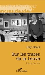 Guy Denis - Sur les traces de la louve - Réçit de vie.