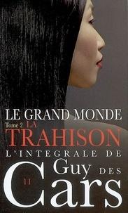 Guy Des Cars - Guy des Cars 11 Le Grand Monde Tome 2 / La Trahison.