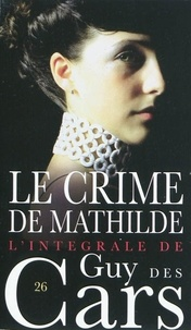 Guy Des Cars - Guy des Cars 26 Le Crime de Mathilde.