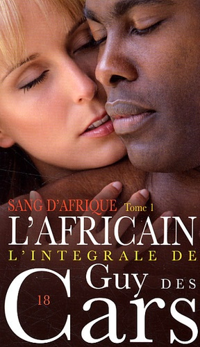 Guy Des Cars - L'africain - Tome 1, Sang d'Afrique.
